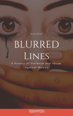 Blurred Lines: A History of Violence and Abuse against Women