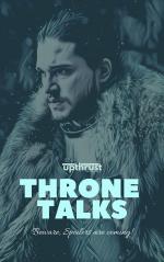 Throne Talks
